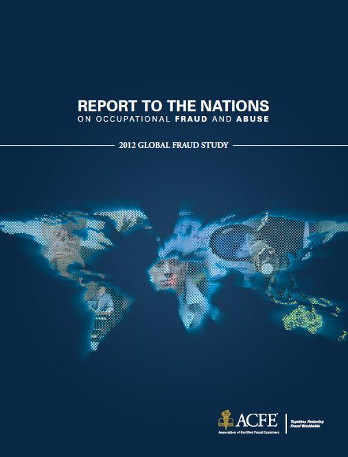 Report to the Nations 2012 Global Fraud Survey